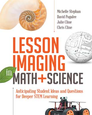 Lesson Imaging in Math and Science: Anticipating Student Ideas and Questions for Deeper STEM Learning - ASCD